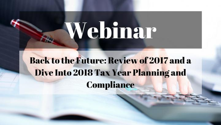 Back to the Future: Review of 2017 and a Dive Into 2018 Tax Year Planning and Compliance