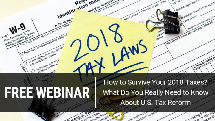 How to Survive Your 2018 Taxes? What Do You Really Need to Know About U.S. Tax Reform
